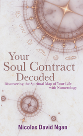 Cover final web 167 pixels wideg nicolas david ngans first book your soul contract decoded discovering the spiritual map of your life with numerology malvernweather Gallery